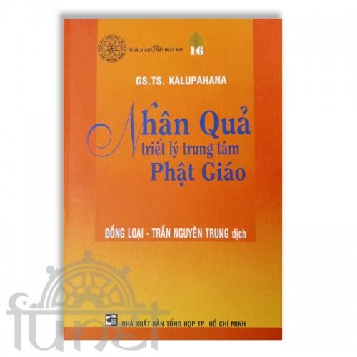 Nhân Quả Triết Lý Trung Tâm Phật giáo - GS.TS.Kalupahana (Đạo Phật Ngày Nay)